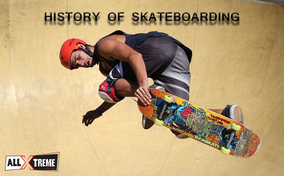 history of skateboarding all extreme
